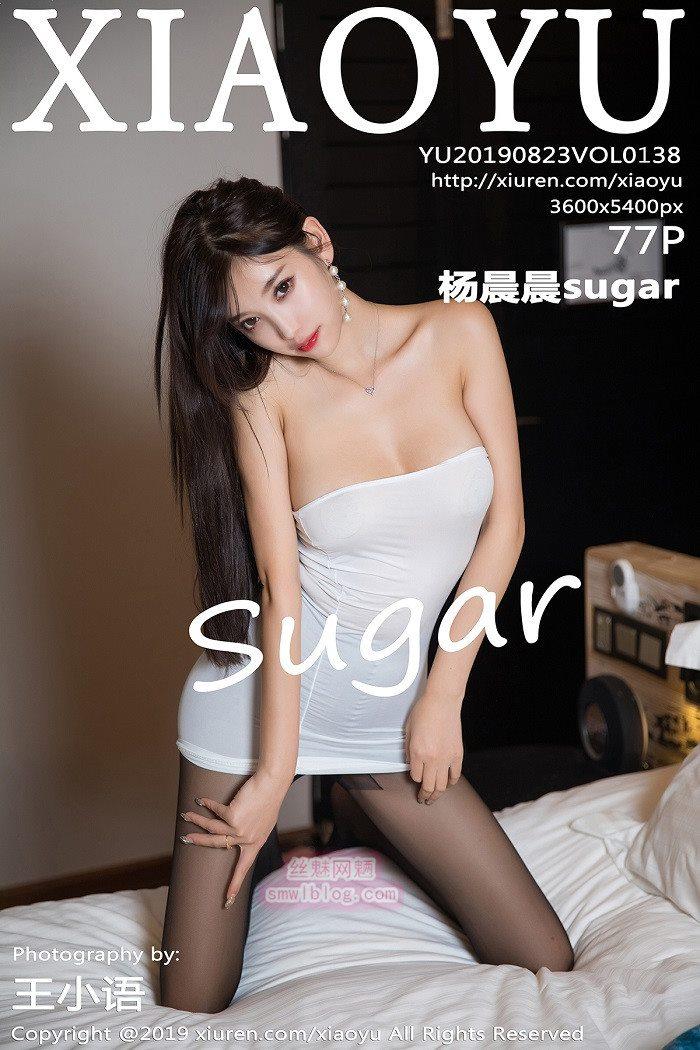 [XIAOYU语画界]2019.08.23 VOL.138 杨晨晨sugar[77+1P/297M]